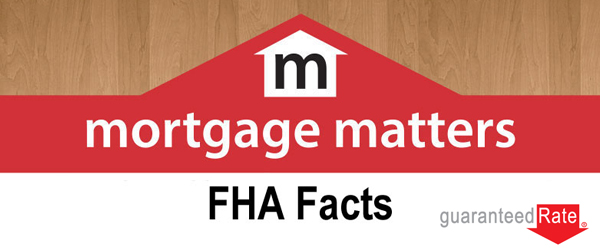 Should You Consider A FHA Home Loan? Tips from Guaranteed Rate